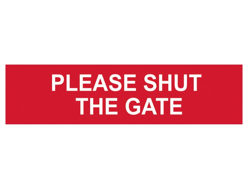 Please Shut The Gate - PVC 200 x 50mm